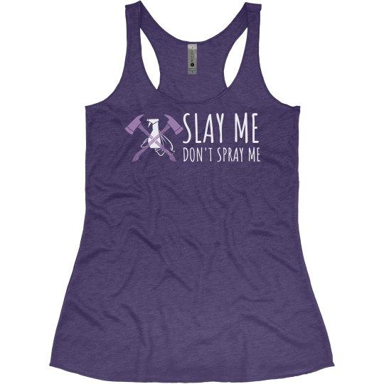 Slay Me Don't Spray Me Tank (Purple)