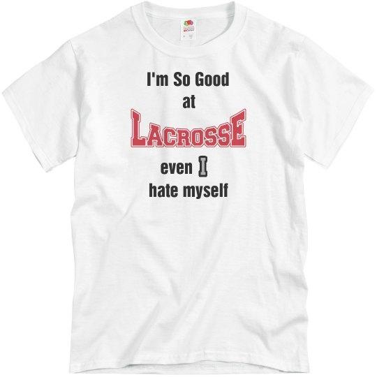 So good at Lacrosse