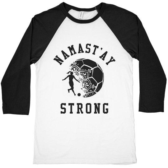 Soccer Girl Stay Strong Namastay