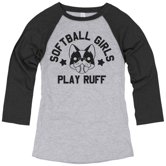 Softball Girls Play Ruff