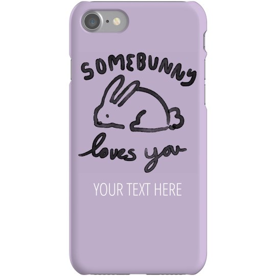 Some Bunny Loves You Phone Case