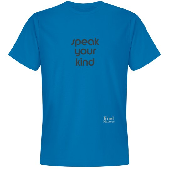 Speak Your Kind unisex/mens tee