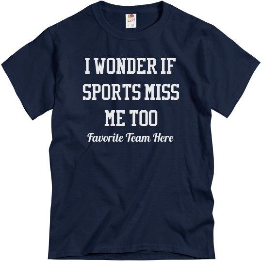Sports Miss You Back Custom Funny Tee