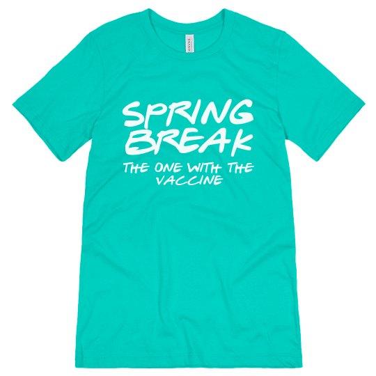 Spring Break With The Vaccine Tee