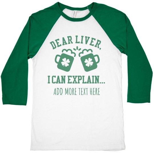 St. Patrick's Day Dear Liver Funny Shirt