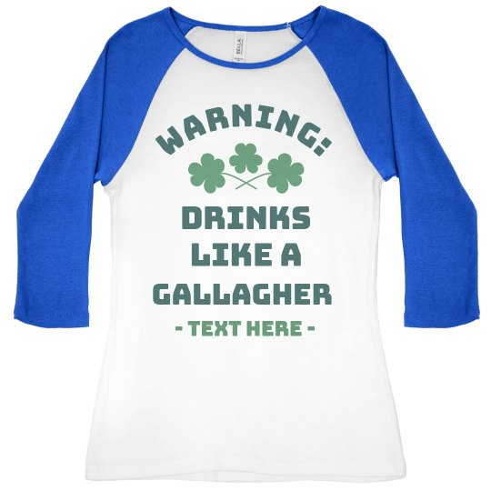 St. Patrick's Drinks Like a Gallagher Funny Raglan