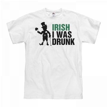 St Patrick's Irish I Was