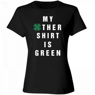 St Patty My Other Shirt Is Green
