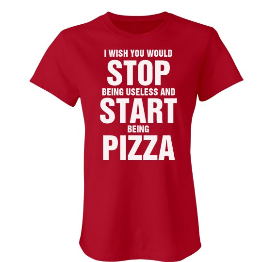 Start Being Pizza Useless
