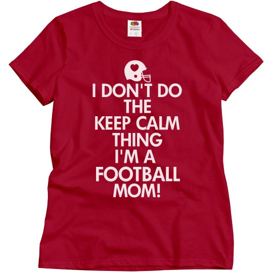 Stay Calm Football Mom