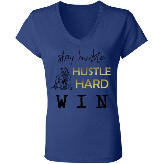 Stay Humble. Hustle Hard. WIN. Ladies Jersey V-Neck Tee