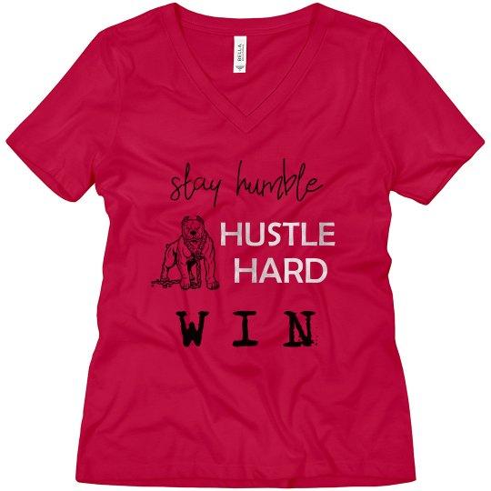 Stay Humble. Hustle Hard. WIN. Ladies V-Neck T-Shirt