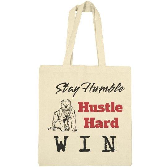 Stay Humble. Hustle Hard. WIN. Tote Bag