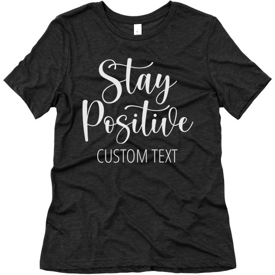 Stay Positive Uplifting Quote