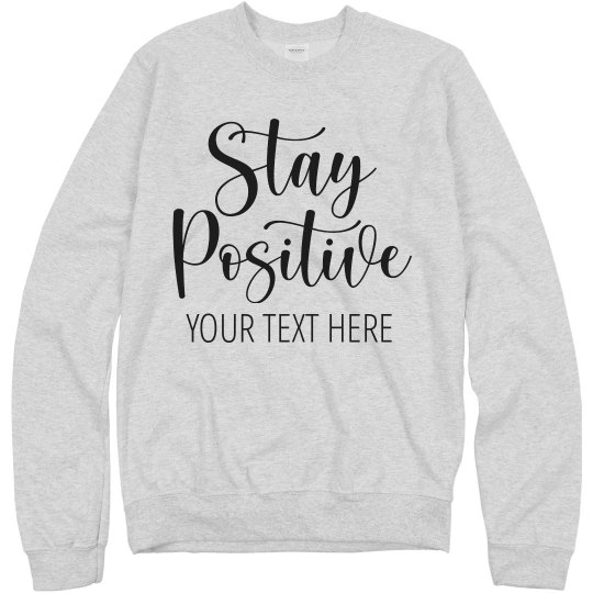 Stay Positive Work From Home