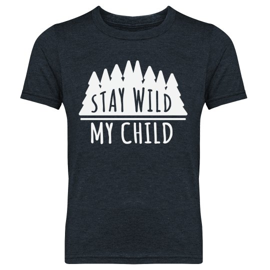 Stay Wild, My Child Youth Tee