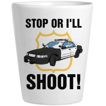 Stop or I'll Shoot Shot