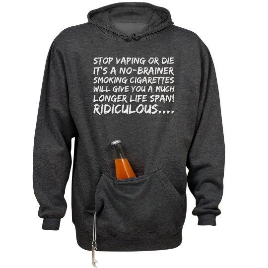 Stop Vaping Or Die Beer Hoodie