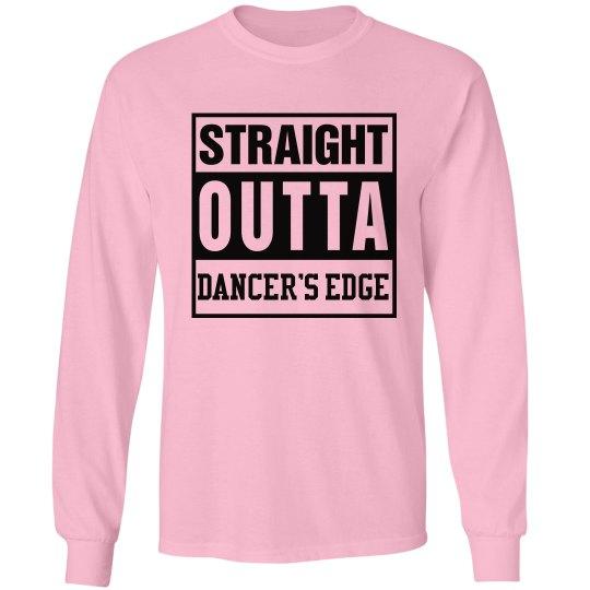 Straight Outta Dancer's Edge long sleeve