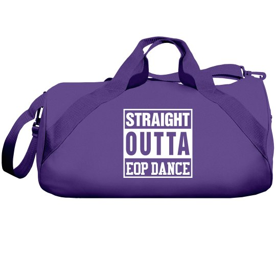 Straight Outta EOP Dance Bag