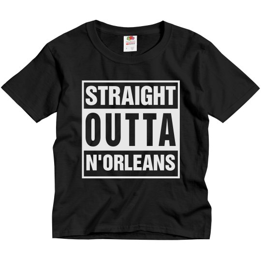 Straight Outta N'Orleans