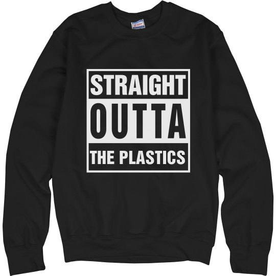 Straight Outta The Plastics