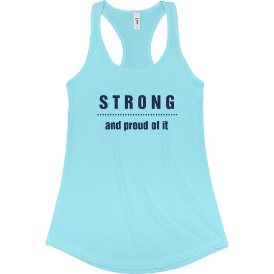 Strong and proud of it