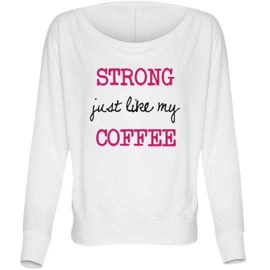 Strong like Coffee 2