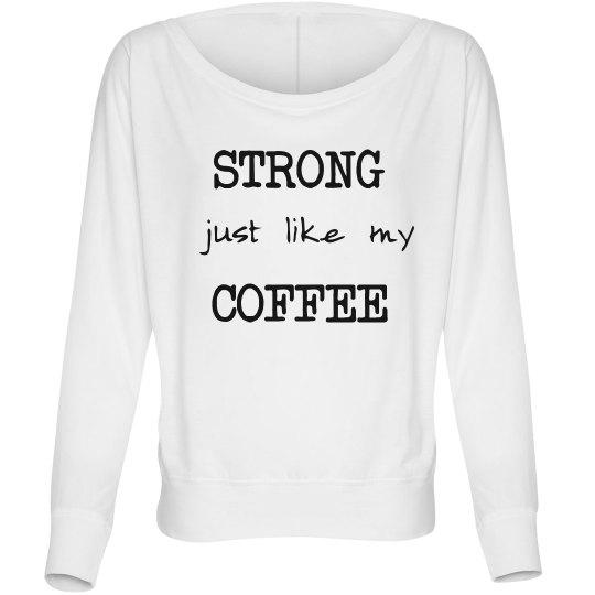 Strong like Coffee
