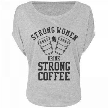 Strong Women And Coffee