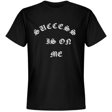 Success Is On Me