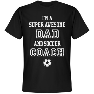 Super Awesome Dad & Soccer Coach