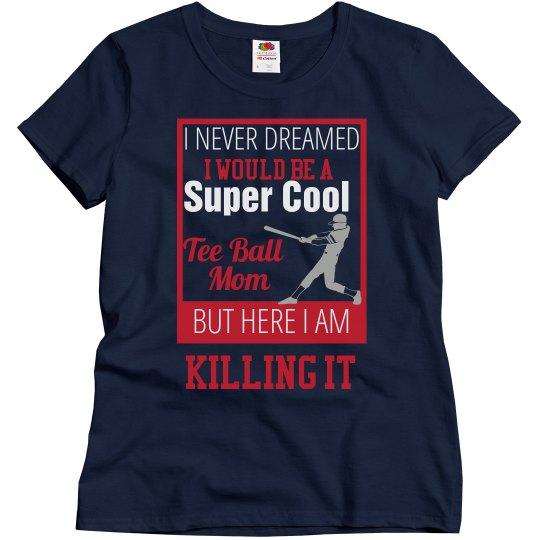 Super Cool Tee Ball Mom