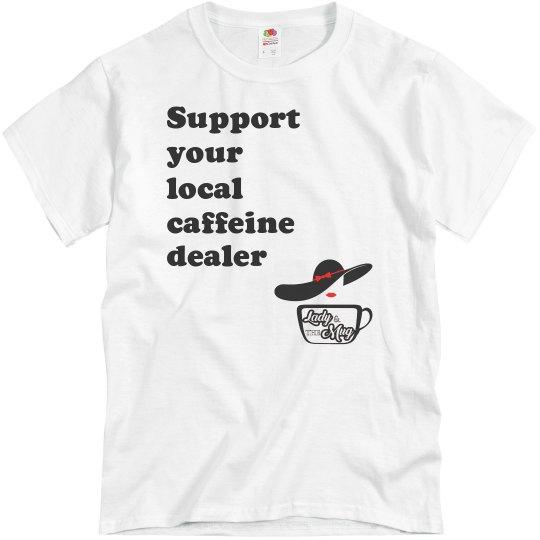 Support your local caffeine dealer