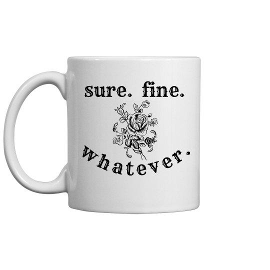 sure fine whatever rose coffee mug