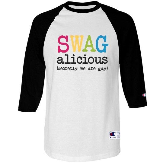 Swagaliciously Gay