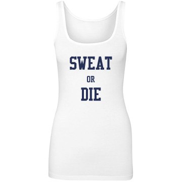 Sweat Or Die