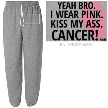 Sweatpant KissMyAssCANCER