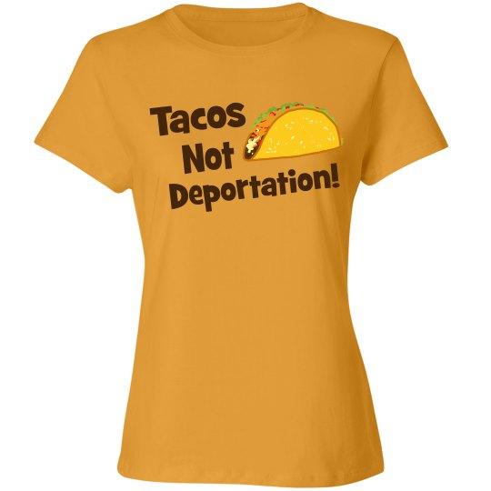 Tacos Not Deportation