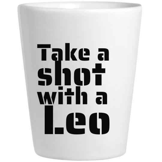 Take A Shot With A Leo Glass