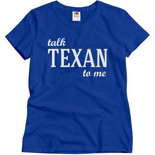 Talk texan to me