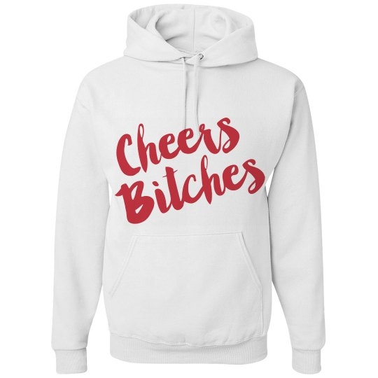 TBE Hoodie (Cheers Bitches)