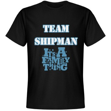 Team Shipman Adult Shirts