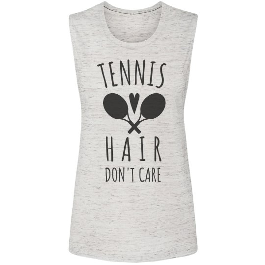 Tennis Hair, Don't Care Muscle Tank