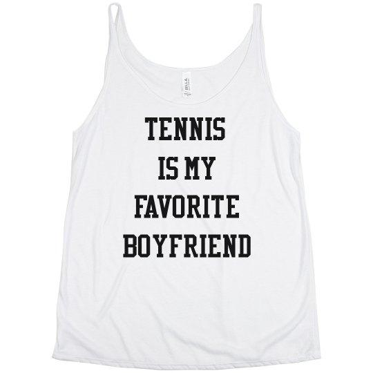 Tennis is my Favorite Boyfriend The Sophia