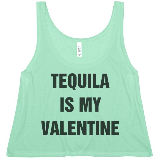 Tequila Is My Valentine