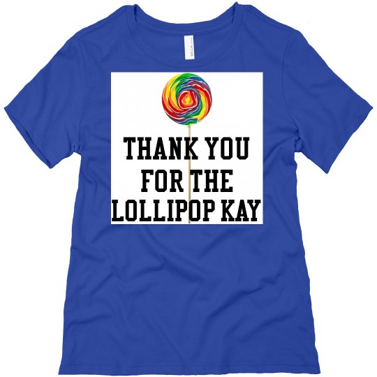 Thank you for the lollipop kay