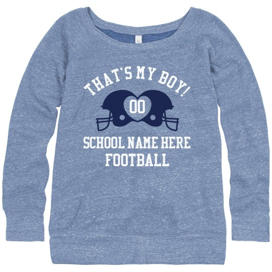 That's My Boy Custom Sweatshirt