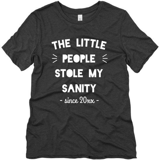 The Little People Stole My Sanity Custom Tee