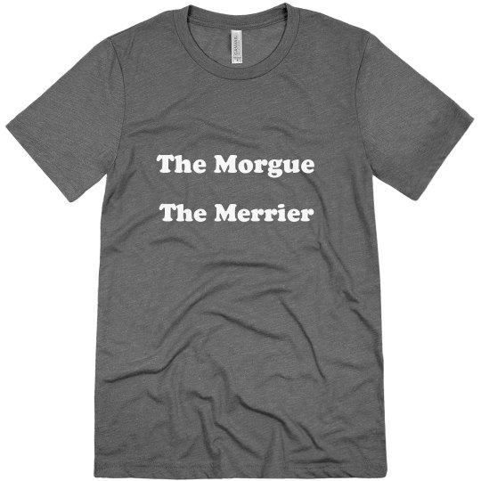 The Morgue The Merrier T-Shirt